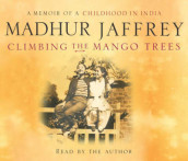 Climbing the Mango Trees av Madhur Jaffrey (Lydbok-CD)