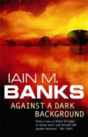 Against a dark background av Iain M. Banks (Heftet)