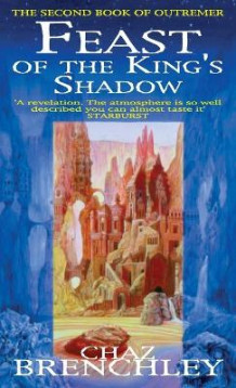 Feast of the King's Shadow av Chaz Brenchley (Heftet)