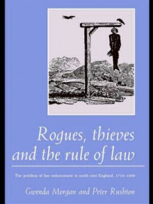 Rogues, Thieves and the Rule of Law av Gwenda Morgan og Peter Rushton (Innbundet)