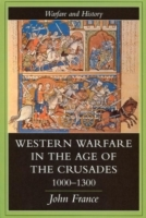 Western Warfare in the Age of the Crusades 1000-1300 av John France (Heftet)