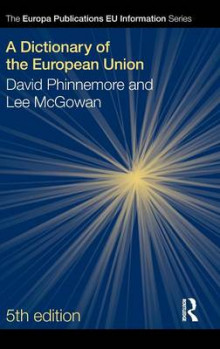 A Dictionary of the European Union av Lee McGowan og David Phinnemore (Innbundet)