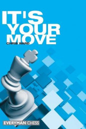 It's Your Move! av Chris Ward (Heftet)