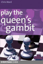 Play the Queen's Gambit av Chris Ward (Heftet)