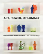 Art, Power, Diplomacy av Richard Dorment, Penny Johnson, Andrew Renton og Julia Toffolo (Heftet)