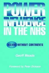 Power and Influence in the NHS av Ian Banks (Heftet)