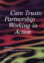 Care Trusts av Jon Glasby og Edward Peck (Heftet)