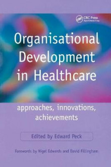 Organisational Development in Healthcare av Edward Peck (Heftet)
