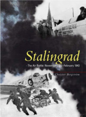 Stalingrad - The Air Battle av Christer Bergstrom (Innbundet)