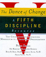 The Dance of Change av Art Kleiner, Peter Senge, Charlotte Roberts og Bryan Smith (Heftet)