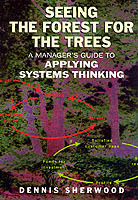 Seeing the Forest for the Trees av Dennis Sherwood (Heftet)