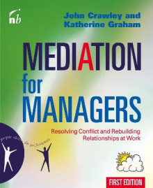 Mediation for Managers av John Crawley og Katharine Graham (Heftet)