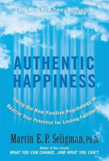 Authentic Happiness av Martin E. P. Seligman (Heftet)