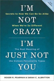 I'm Not Crazy, I'm Just Not You av Roger R. Pearman og Sarah C. Albritton (Heftet)