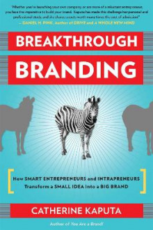 Breakthrough Branding av Catherine Kaputa (Heftet)