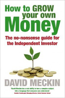 How to Grow Your Own Money av David Meckin (Heftet)
