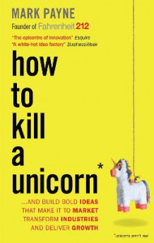 How to Kill a Unicorn av Mark Payne (Heftet)
