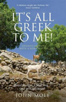 It's All Greek to Me av John Mole (Heftet)