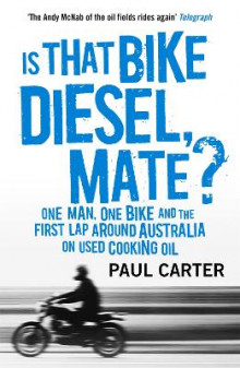 Is That Bike Diesel, Mate? av Paul Carter (Heftet)