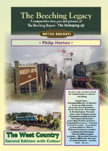 The Beeching Legacy: The West Country av Philip Horton (Heftet)