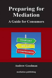 Preparing for Mediation av Andrew Goodman (Heftet)
