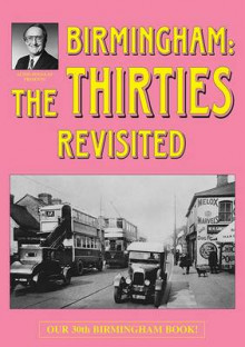 Birmingham: The Thirties Revisited av Alton Douglas og Jo Douglas (Heftet)