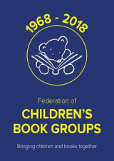 Omslag - 50 Years of the Federation of Children's Book Groups: 1968-2018