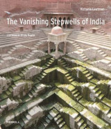 Omslag - The Vanishing Stepwells of India