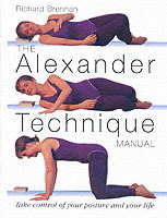 The Alexander Technique Manual av Richard Brennan (Heftet)