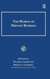 The World of Private Banking av Youssef Cassis, Professor Philip L. Cottrell, Iain L. Fraser og Ms Monika Pohle Fraser (Innbundet)