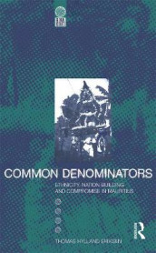 Common Denominators av Thomas Hylland Eriksen (Innbundet)