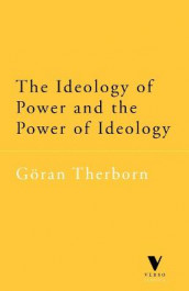 The Ideology of Power and the Power of Ideology av Goran Therborn (Heftet)