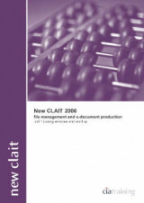 Omslag - New CLAiT 2006 Unit 1 File Management and E-Document Production Using Windows and Word XP