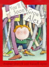 You'll Soon Grow Alex av Andrea Shavick (Innbundet)