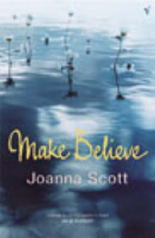 Make Believe av Joanna Scott (Heftet)