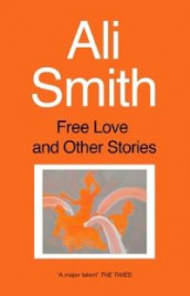 Free Love And Other Stories av Ali Smith (Heftet)