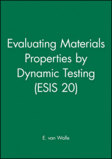 Evaluating Materials Properties by Dynamic Testing (ESIS 20) (Innbundet)