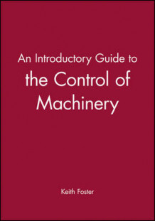 An Introductory Guide to the Control of Machinery av Keith Foster (Innbundet)
