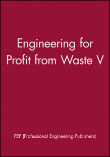 Engineering for Profit from Waste av PEP (Professional Engineering Publishers) (Innbundet)