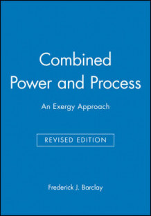 Combined Power and Process av Frederick J. Barclay (Innbundet)