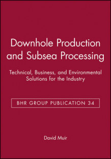 Conference on Downhole Production and Subsea Processing (Innbundet)