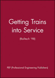 Getting Trains into Science av PEP (Professional Engineering Publishers) (Innbundet)