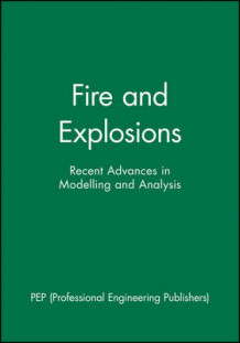 Fire and Explosions av PEP (Professional Engineering Publishers) (Innbundet)