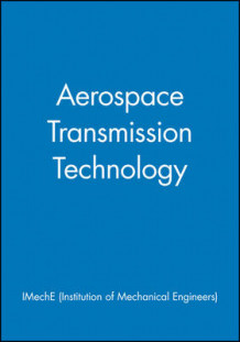 Aerospace Transmission Technology av IMechE (Institution of Mechanical Engineers) (Innbundet)