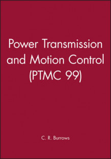 Bath Workshop on Power Transmission and Motion Control: PTMC 99 (Innbundet)