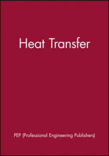 Heat Transfer av PEP (Professional Engineering Publishers) (Innbundet)