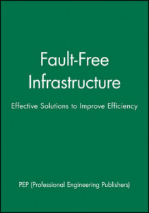 International Conference on Fault-free Infrastructure av PEP (Professional Engineering Publishers) (Innbundet)