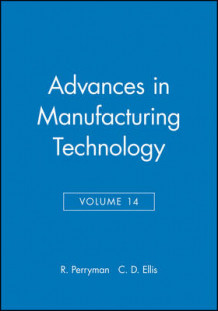 Advances in Manufacturing Technology: Proceedings of the Sixteenth National Conference on Manufacturing Research - NCMR v. 14 (Innbundet)