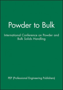 From Powder to Bulk av PEP (Professional Engineering Publishers) (Innbundet)