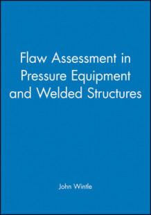 Flaw Assessment in Pressure Equipment and Welded Structures (Innbundet)